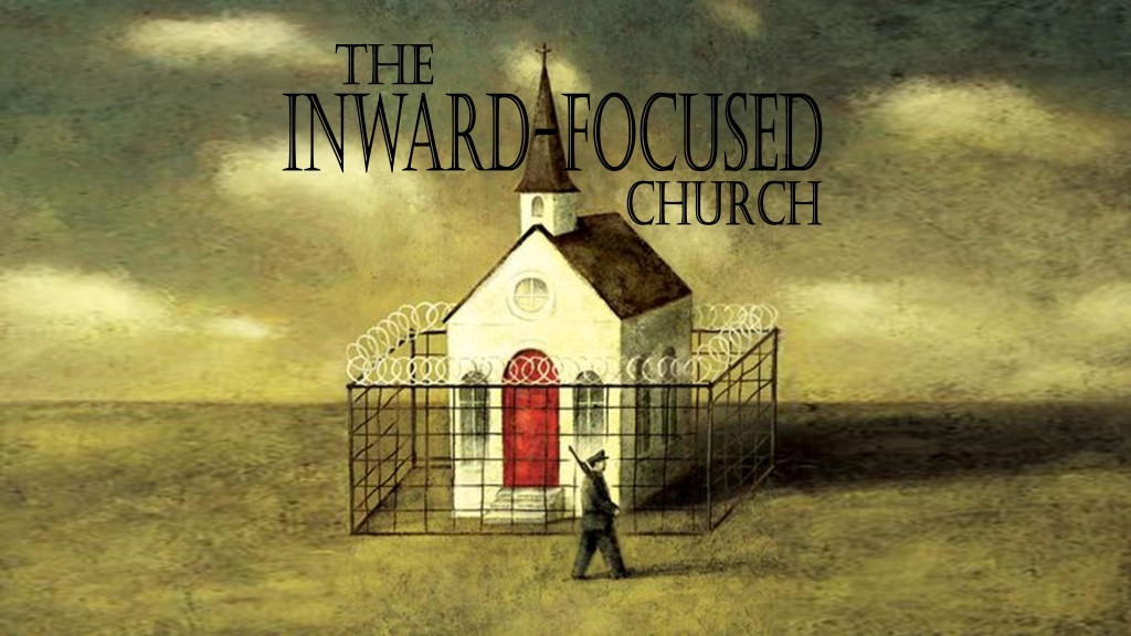 02 - The Inward Focused Church